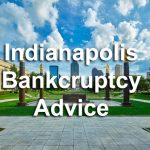 Bankruptcy Advice For You in Indianapolis